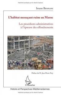 L'habitat menaçant ruine au Maroc(HMR): Les procédures administratives à l'épreuve des effondrements