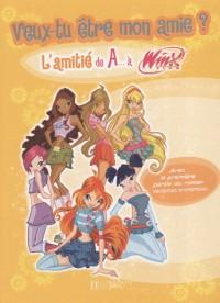L'Amitié de A... à Winx, Tome 1 : Veux-tu être mon amie ?