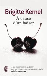 A cause d'un baiser [Poche]