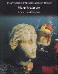 L'encyclopédie d'archéologie sous-marine, tome 4 : Mare Nostrum, la mer des Romains