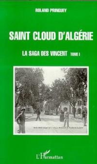 Saint Cloud d'Algérie. la Saga des Vincent (T1)