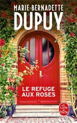 Le Refuge aux roses [Poche]
