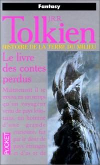 Histoire de la terre du milieu, tome 1 : Le Livre des contes perdus