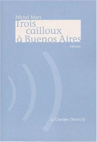Trois cailloux à Buenos Aires