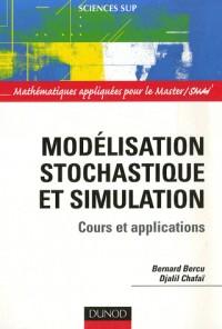 Modélisation stochastique et simulation : Cours et applications