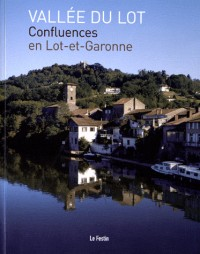 Vallee du Lot. Confluences en Lot-et-Garonne