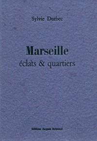Marseille : Eclats et quartiers