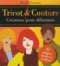 Tricot & couture : Créations pour débutants