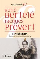 Éditer Prévert: Lettres et archives éditoriales, 1946-1973
