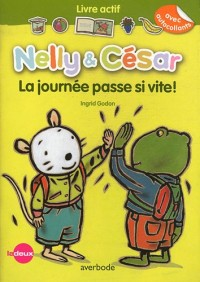 Nelly & César. la Journee Passe Vite