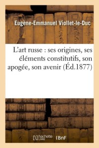 L Art Russe  Ses Origines  ed 1877