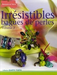 Irrésistibles bagues de perles : Volume 3