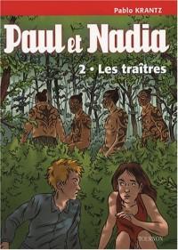 Paul et Nadia, Tome 2 : Les traîtres