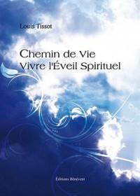 Chemin de vie-vivre l'éveil spirituel