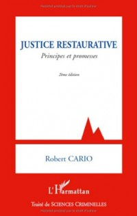 Justice restaurative : Principes et promesses