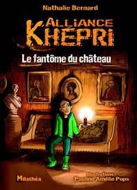 Alliance Khépri, Tome 3 : Le fantôme du château