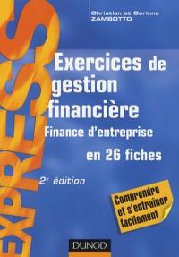 Exos, Tome : Exercices de gestion financière : Finance d'entreprise