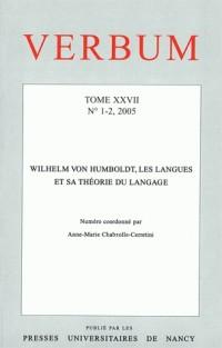 Verbum, N 1-2/2005. Wilhem Von Humboldt, les Langues et Sa Theorie du Langage