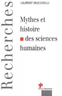 Mythes et histoires de sciences humaines