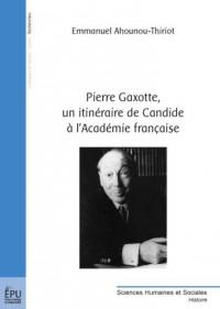 Pierre Gaxotte, un itinéraire de Candide à l'Académie française