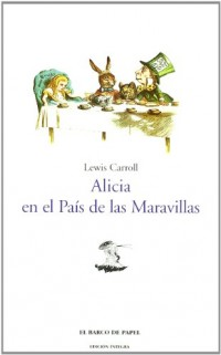 Alicia en el pais de las maravillas/ Alice's Adventures in Wonderland