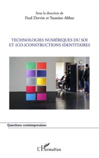 Technologies numériques du Soi et (co)constructions identitaires