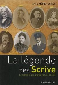 La légende des Scrive : Le roman d'une grande famille lilloise