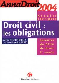 Anna droit 2004 : Droit civil : Les Obligations (Annales corrigées)