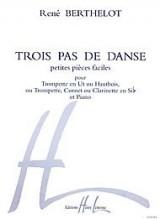 Trois pas de danse : Petites pièces faciles : Pour Trompette en Ut ou Hautbois, ou Trompette, cornet ou Clarinette en Si bémol et Piano