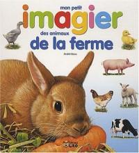 Images et mots : Mon Petit Imagier des Animaux de la Ferme - Eveil / Cartonné - Dès 3 ans