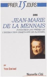 Prier 15 jours avec Jean-Marie de La Mennais