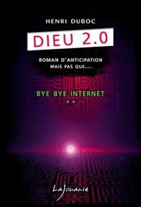 Dieu 2.0, Tome 2 : Bye Bye Internet