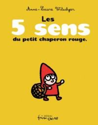 Les 5 sens du petit chaperon rouge