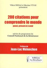 200 citations pour comprendre le monde passé, présent et à venir