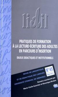 Lidil, N 45/2012. Pratiques de Formation a la Lecture-Ecriture des Adultes en Parcours d'Inserti