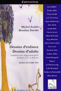 Dessins d'enfance, destins d'adulte : Entretiens avec vingt personnalités d'enfance juive et d'ailleurs