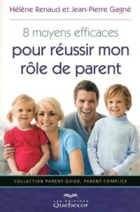 8 Moyens Efficaces pour Réussir Mon Role de Parent