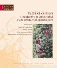 Etudes Rurales, N 180/Juil.-Dec. 2007. Cafes et Cafeiers. Singularite S et Universalite d'une Produc