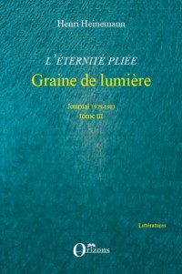 Eternité pliee (tome 3) journal 1979 1983 graine de lumiere