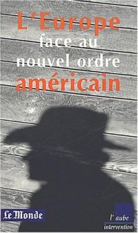 L'Europe face au nouvel ordre américain