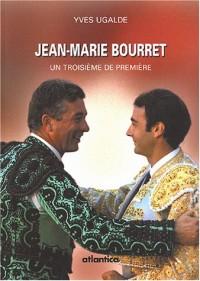 Jean-Marie Bourret : Un troisième de première