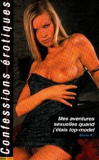 Mes aventures sexuelles quand j'étais top-model