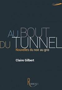 Au bout du tunnel : Nouvelles du noir au gris