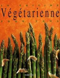 La cuisine végétarienne pour tous