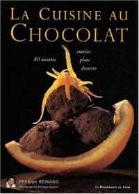 La cuisine au chocolat : 80 recettes entrées, plats, desserts