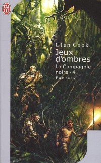 La Compagnie Noire, Tome 4 : Jeux d'ombres