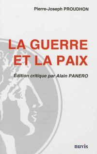 La Guerre et la Paix Pierre Joseph Proudhon Édition Critique