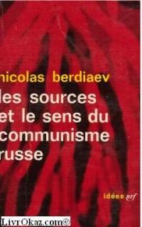 Les sources et le sens du communisme russe