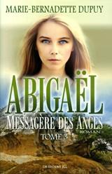 Abigaël, messagère des anges, Tome 3