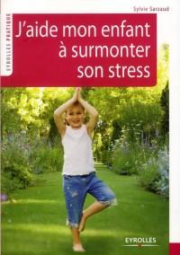 J'Aide Mon Enfant a Surmonter Son Stress
